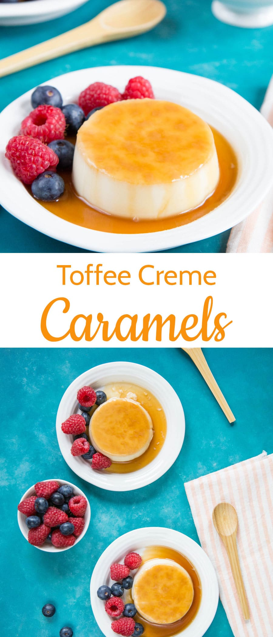 Toffee creme caramel desserts are easy to prepare ahead, light and delicious.