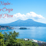 Naples the Origin of Pizza