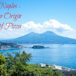 Naples the Origin of Pizza
