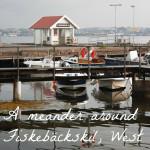 A meander around Fiskebackskil West Sweden