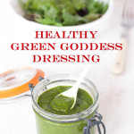 Recipe: Healthy & Vegan Green Goddess Dressing