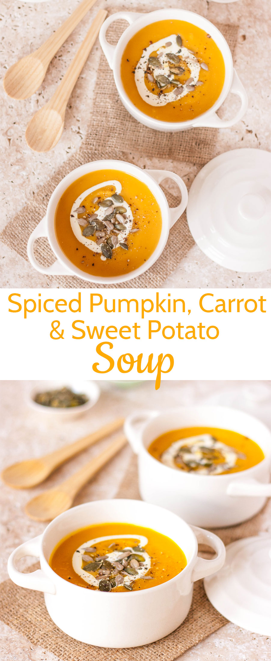 Overhead photo of creamy spiced pumpkin, carrot, and sweet potato soup topped with cream and roasted pumpkin seeds in white soup bowls and a front shot of the creamy soup with wooden spoons in the background with text overlay.