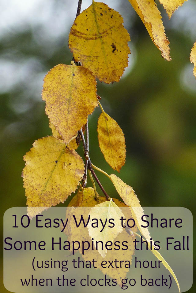 10 ways to spread soe happiness this fall (using that extra house when the clocks go back)