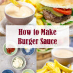 Four image collage to learn how to make burger sauce