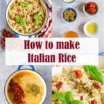 Collage of images showing the steps of how to make Italian rice